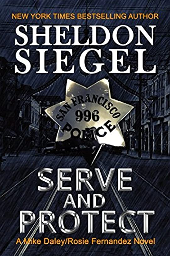 協会敬の念テラスServe and Protect (Mike Daley/Rosie Fernandez Legal Thriller)