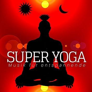 Super Yoga - Musik für entspannende Yoga-Übungen, Sonnengruß Gymnastikübungen Musik