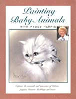 Painting Baby Animals With Peggy Harris