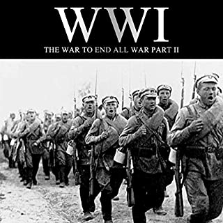 WWI: The War to End All War, Part II audiobook cover art