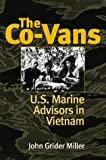 Miller, J: The Co-Vans: U.S. Marine Advisors in Vietnam - John Grider Miller