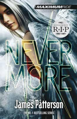 [Maximum Ride: Nevermore] (By: James Patterson) [published: August, 2013]