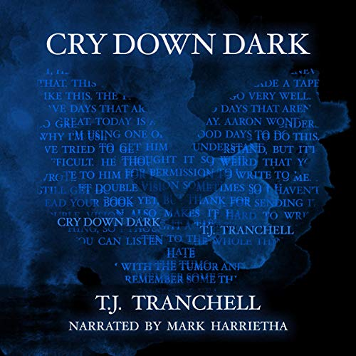 Cry Down Dark Audiobook By T.J. Tranchell cover art