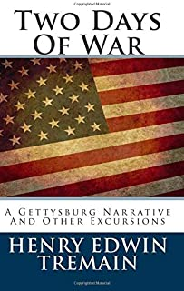 Two Days of War: A Gettysburg Narrative and Other Excursions
