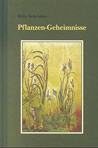Pflanzengeheimnisse (Kleine Grenzwissenschaftliche Bibliothek)