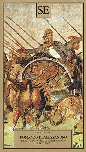 Il Romanzo di Alessandro seguito da «Vita di Alessandro» di Plutarco.