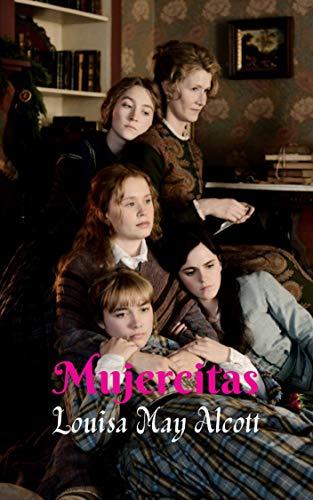 Mujercitas: Una novela muy bien adaptada a la época, narración corta, deslumbrante obra literaria.
