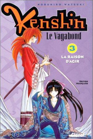 Kenshin le vagabond - Tome 03: La Raison d'agir