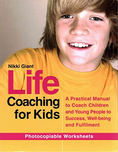 [Life Coaching for Kids: A Practical Manual to Coach Children and Young People to Success, Well-being and Fulfilment] [By: Nikki Giant] [May, 2014]