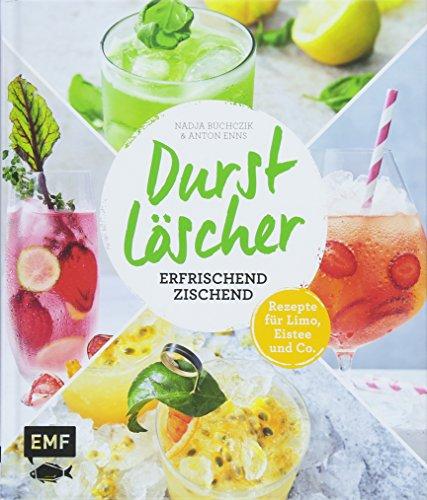 Durstlöscher – erfrischend zischend: Rezepte für Limo, Eistee und Co.