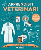 Apprendista veterinario. Con adesivi. Con gadget