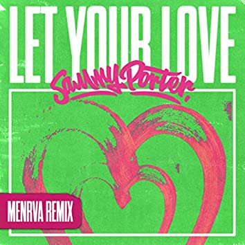 Let Your Love (Menrva Remix)