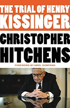 The Trial of Henry Kissinger by [Christopher Hitchens, Ariel Dorfman]