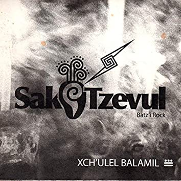 Xch'ulel Balamil (Batz'i Rock)