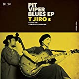 PIT VIPER BLUES EP(泪橋/暮らしのなかで)
