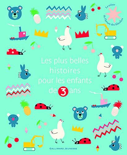 Les plus belles histoires pour les enfants de 3 ans (Le Trésor de l'Heure des histoires)