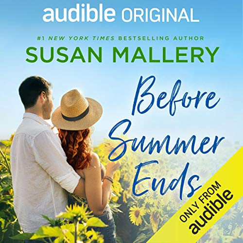 Before Summer Ends Audiobook By Susan Mallery cover art