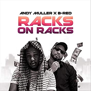 Racks on Racks (feat. B-Red)