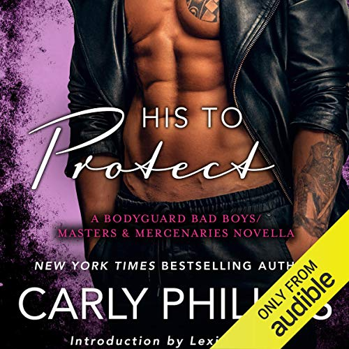 His to Protect     A Bodyguard Bad Boys/Masters and Mercenaries Novella              By:                                                                                                                                 Carly Phillips                               Narrated by:                                                                                                                                 Sophie Eastlake                      Length: 2 hrs and 59 mins     Not rated yet     Overall 0.0