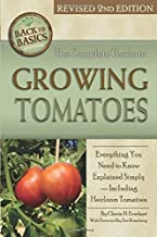 The Complete Guide to Growing Tomatoes: Everything You Need to Know Explained Simply —Including Heirloom Tomatoes (Back to Basics)