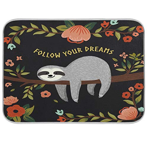 Follow Your Dreams Sloth Dish Drying Mat 16x18 inch Cute Baby Sloth On The Tree Cartoon Animal Dish Drainer Kitchen Counter Mats Bottles Dish Dry Pad Protector for Kitchen Countertops