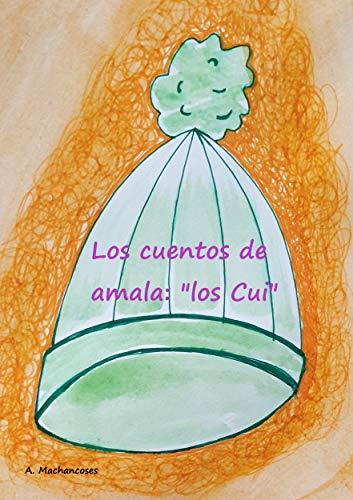 """Los cuentos de amala: """"los Cui"""""""