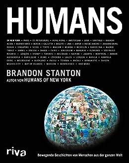 Humans: Bewegende Geschichten von Menschen aus der ganzen Welt (German Edition) by [Brandon Stanton]