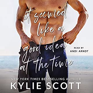 It Seemed like a Good Idea at the Time                   By:                                                                                                                                 Kylie Scott                               Narrated by:                                                                                                                                 Andi Arndt                      Length: 6 hrs and 35 mins     344 ratings     Overall 4.5