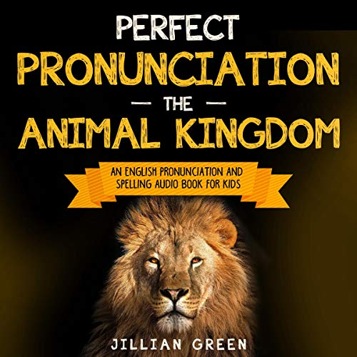 Perfect Pronunciation: The Animal Kingdom audiobook cover art