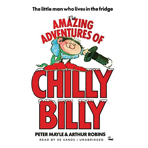 The Amazing Adventures of Chilly Billy                   By:                                                                                                                                 Peter Mayle                               Narrated by:                                                                                                                                 Xe Sands                      Length: 43 mins     1 rating     Overall 5.0