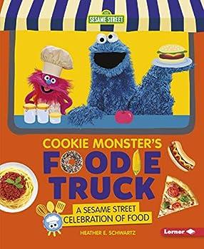 Cookie Monster s Foodie Truck  A Sesame Street ® Celebration of Food