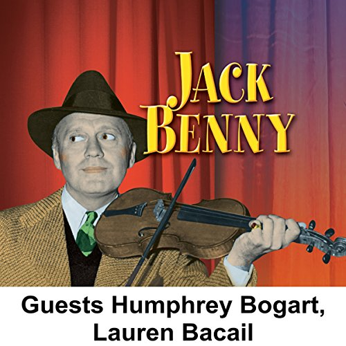 Jack Benny [Guests: Humphrey Bogart, Lauren Bacall] audiobook cover art