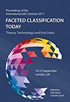 Faceted Classification Today: Theory, Technology and End Users