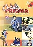 Club Prisma A2/B1 - Libro del alumno+CD: Libro del alumno Nivel intermedio A2-B1