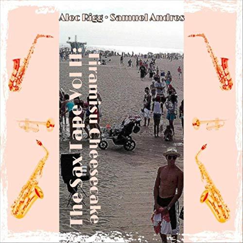 Sax Tape Vol. II: Tiramisu Cheesecake