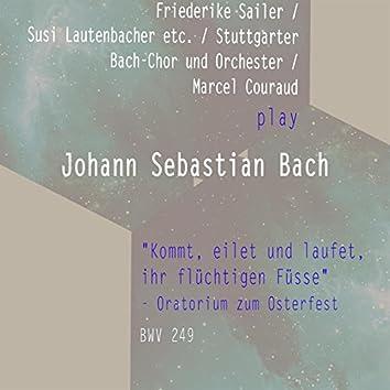"""Friederike Sailer / Susi Lautenbacher ETC. / Stuttgarter Bach-Chor Und Orchester / Marcel Couraud Play: Johann Sebastian Bach: """"Kommt, Eilet Und Laufet, Ihr Flüchtigen Füsse"""" - Oratorium Zum Osterfest, Bwv 249 (Live)"""