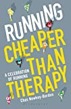 Running: Cheaper Than Therapy: A Celebration of Running (English Edition)