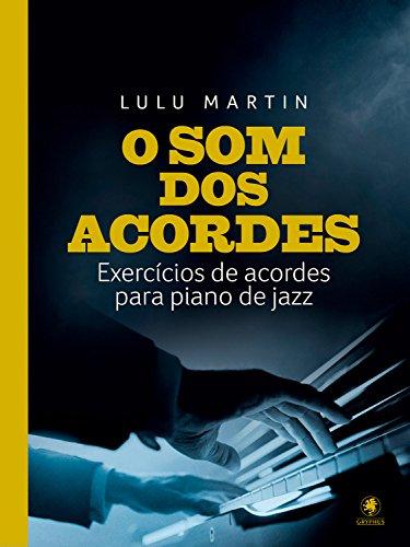 O som dos acordes: Exercícios de acordes para piano de jazz (Portuguese Edition)