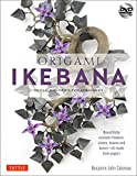 Origami Ikebana: Create Lifelike Paper Flower Arrangements: Includes Origami Book with 38 Projects and Instructional DVD
