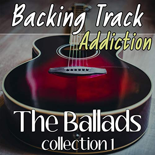The Ballads Vol. 1 - Collection of Guitar Backing Tracks