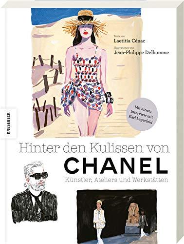 Hinter den Kulissen von Chanel: Künstler, Ateliers und Werkstätten. Von den Entwürfen zur fertigen Kollektion. Mit einem Interview mit Karl Lagerfeld