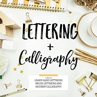 Lettering & Calligraphy: Workbook to Learn Hand Lettering Brush Lettering and More (Lettering & Modern Calligraphy)