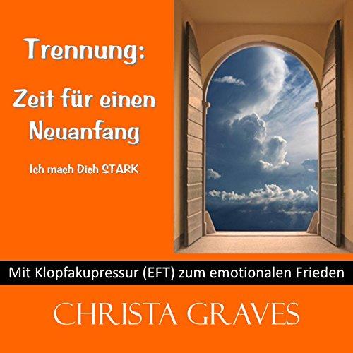 Trennung: Zeit für einen Neuanfang (Mit Klopfakupressur zum emotionalen Frieden) audiobook cover art