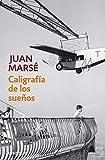 Caligrafia de los suenos by Juan Marse Carbo(2012-02-02)