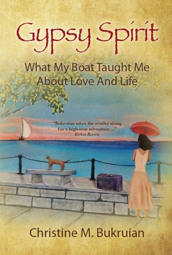 Gypsy Spirit: What My Boat Taught Me About Love And Life (English Edition) eBook: Bukruian, Christine: Amazon.es: Tienda Kindle