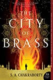 The City of Brass: A Novel (The Daevabad Trilogy) (Paperback)