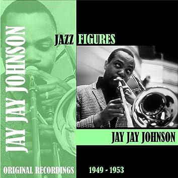 Jazz Figures /  Jay Jay Johnson (1949-1953)