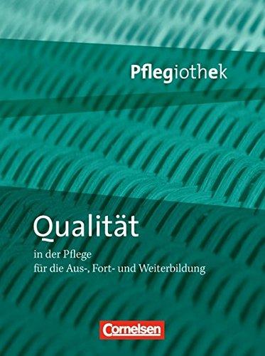 Pflegiothek - Einführung und Vertiefung für die Aus-, Fort-, und Weiterbildung / Qualität in der Pflege: Fachbuch
