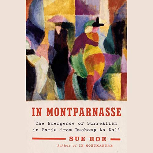 In Montparnasse     The Emergence of Surrealism in Paris, from Duchamp to Dalí              De :                                                                                                                                 Sue Roe                           Durée : 13 h     Pas de notations     Global 0,0