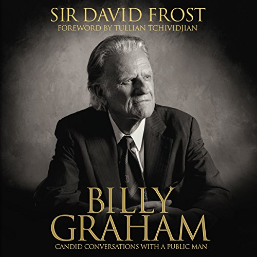 Billy Graham: Candid Conversations with a Public Man audiobook cover art